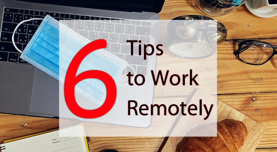 6 Essential Tips to Work Remotely