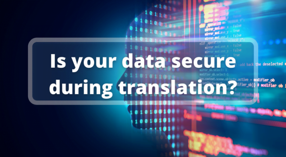 Is your data secure during translation?