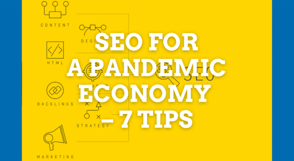 SEO for a Pandemic Economy – 7 Tips