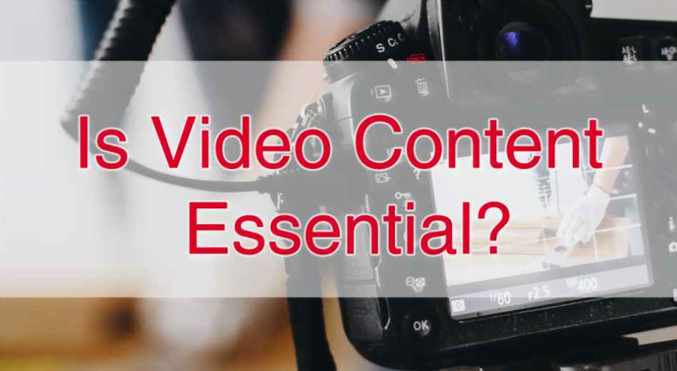 Is Video Content Essential?