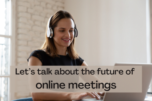 Let's talk about the future of online meetings - blog post